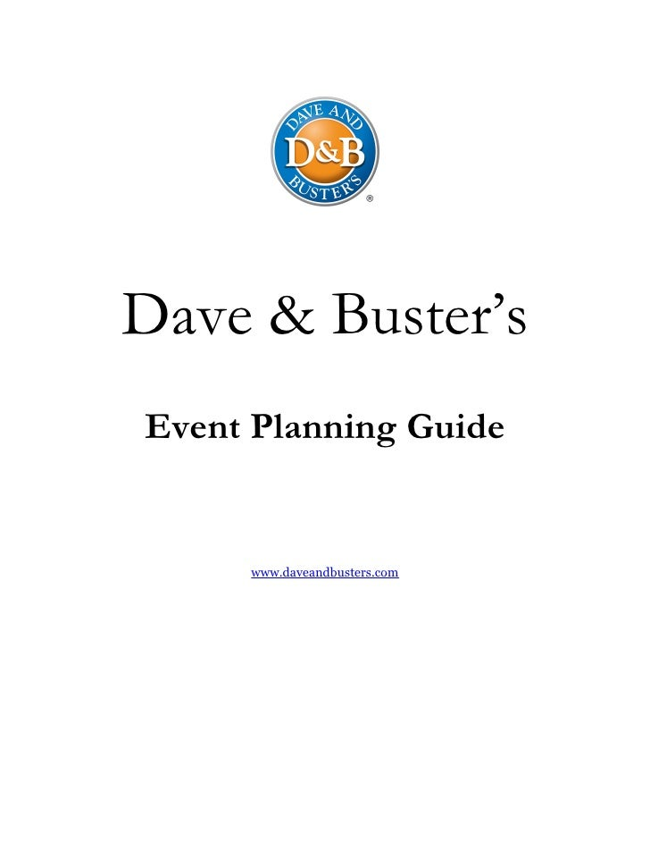 Dave & Buster's Event Planning Guide        www.daveandbusters.com