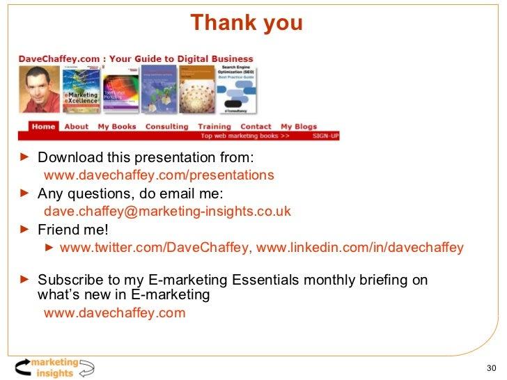 Thank you <ul><li>Download this presentation from: </li></ul><ul><ul><li>www.davechaffey.com /presentations </li></ul></ul...