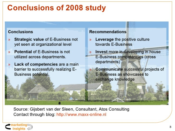 Conclusions of 2008 study Source: Gijsbert van der Sleen, Consultant, Atos Consulting Contact through blog:  http://www.ma...