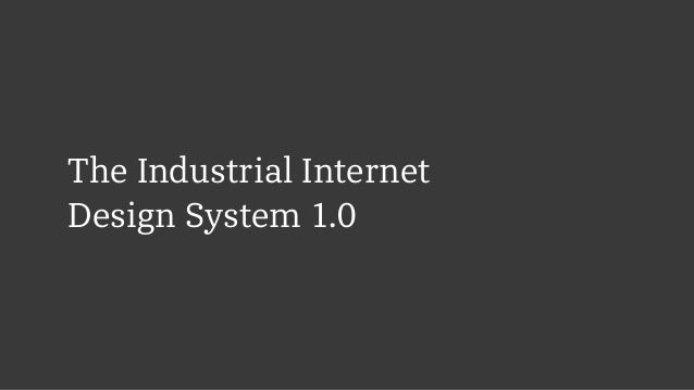 The Industrial Internet  Design System 1.0
