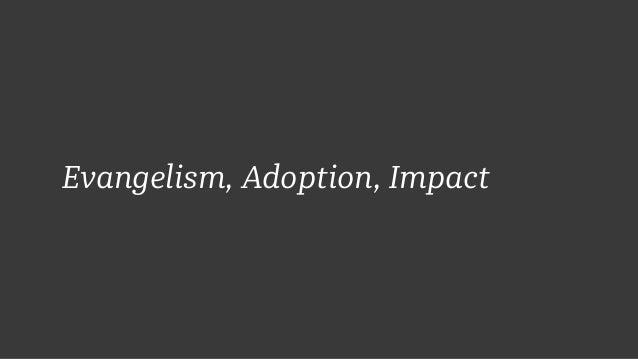 Evangelism, Adoption, Impact