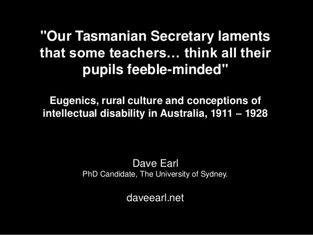 """Our Tasmanian Secretary laments that some teachers… think all their pupils feeble-minded"" Eugenics, rural culture and con..."