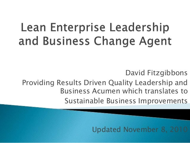 David Fitzgibbons Providing Results Driven Quality Leadership and Business Acumen which translates to Sustainable Business...