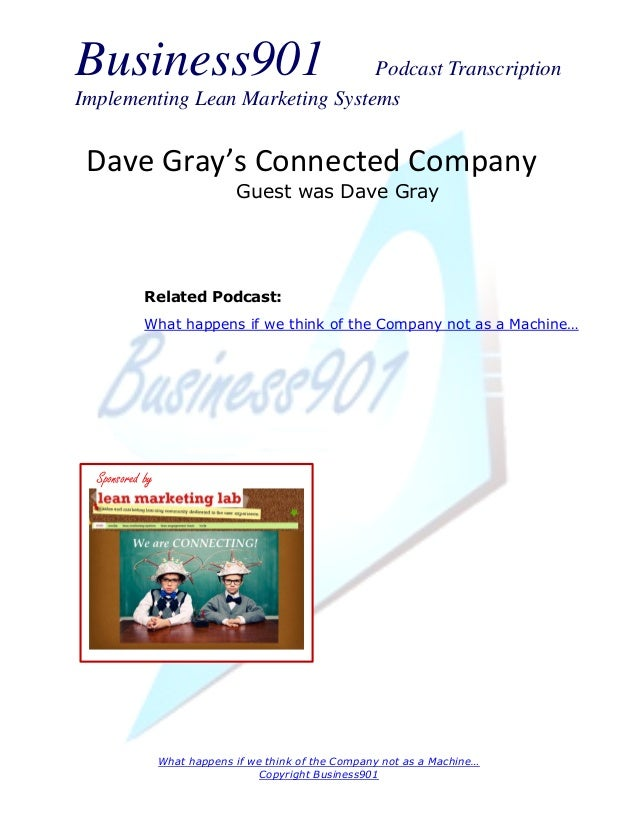 Business901                      Podcast TranscriptionImplementing Lean Marketing Systems Dave Gray's Connected Company   ...