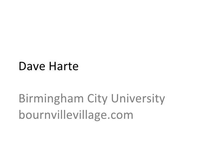 Dave Harte Birmingham City University bournvillevillage.com