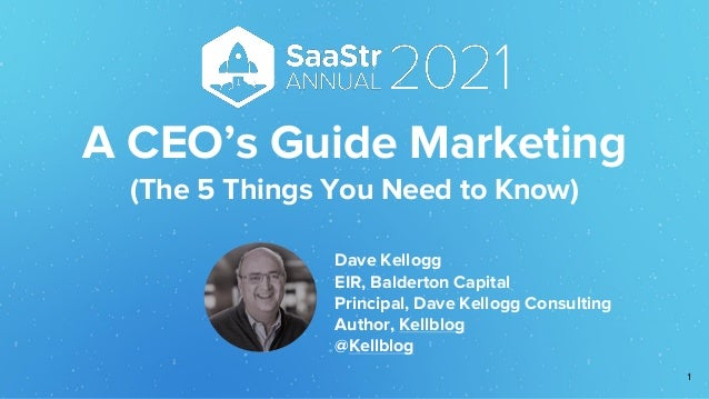 dave kellogg saastr 2021 a ceos guide to marketing 1 638