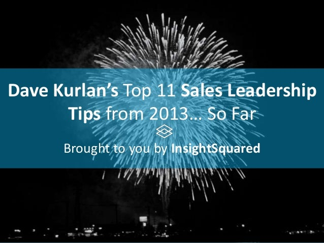 Dave Kurlan's Top 11 Sales Leadership Tips from 2013… So Far Brought to you by InsightSquared
