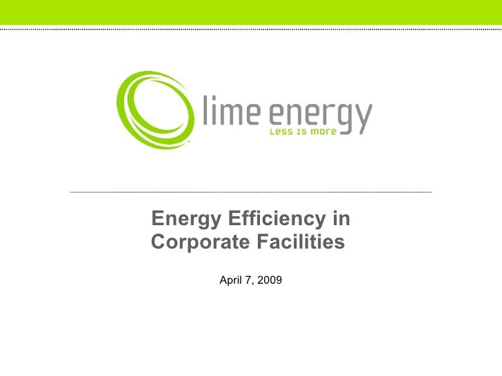 Energy Efficiency in Corporate Facilities  April 7, 2009