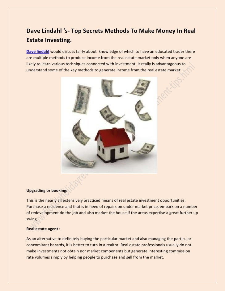 Dave Lindahl 's- Top Secrets Methods To Make Money In RealEstate Investing.Dave lindahl would discuss fairly about knowled...