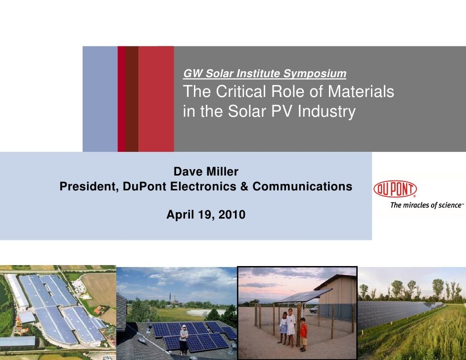 GW Solar Institute Symposium                    The Critical Role of Materials                    in the Solar PV Industry...