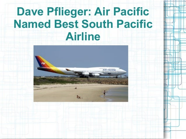 Dave Pflieger: Air Pacific Named Best South Pacific Airline