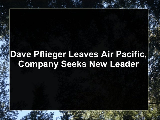 Dave Pflieger Leaves Air Pacific,Company Seeks New Leader