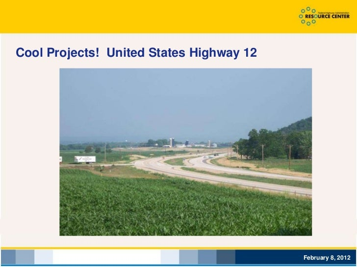 Cool Projects! United States Highway 12                                          February 8, 2012