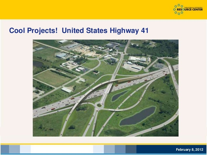 Cool Projects! United States Highway 41                                          February 8, 2012