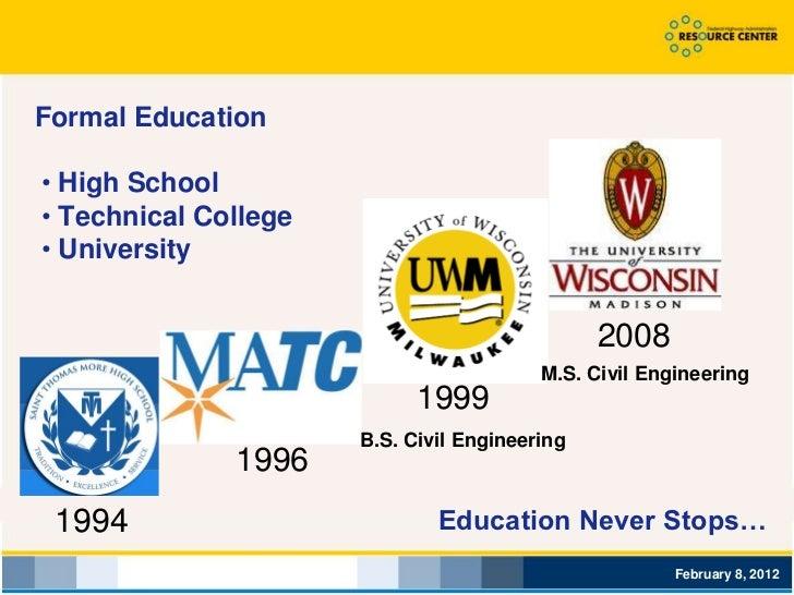 Formal Education• High School• Technical College• University                                               2008           ...