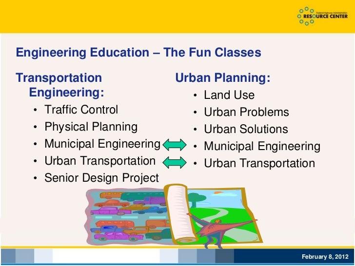 Engineering Education – The Fun ClassesTransportation               Urban Planning:  Engineering:                  • Land ...
