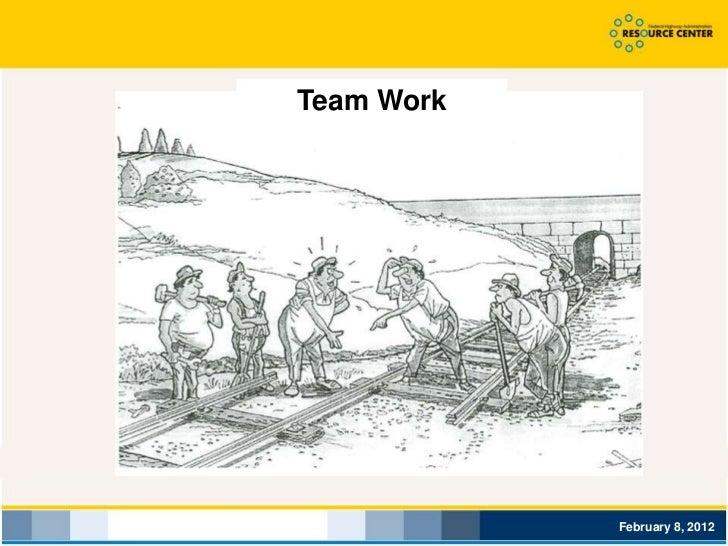 Team Work            February 8, 2012