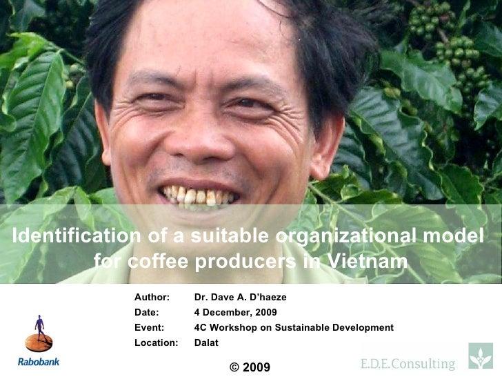 Author:  Dr. Dave A. D'haeze Date: 4 December, 2009 Event: 4C Workshop on Sustainable Development Location:  Dalat Identif...