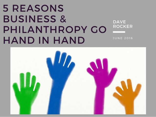 Dave Rocker - Why Business & Philanthropy Go Hand-in-Hand