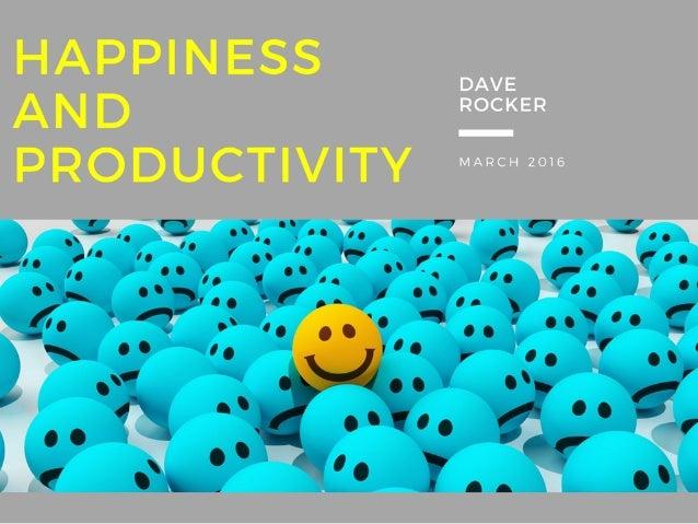 Dave Rocker: Happiness & Productivity