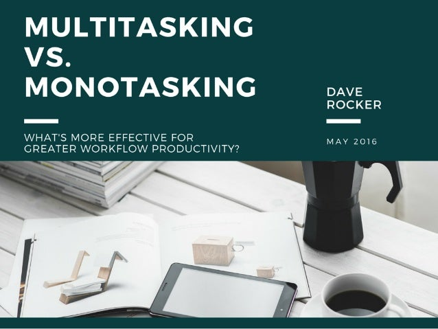 Dave Rocker: Multitasking vs. Monotasking - What's More Effective?