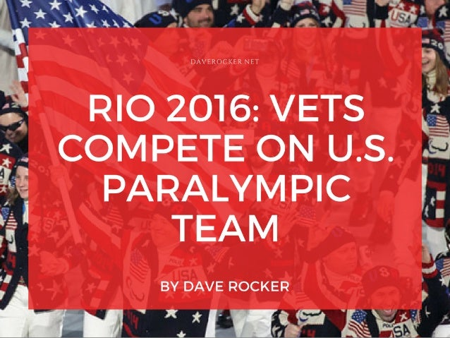 Dave Rocker: Rio 2016: Vets Compete in U.S. Paralympic Team