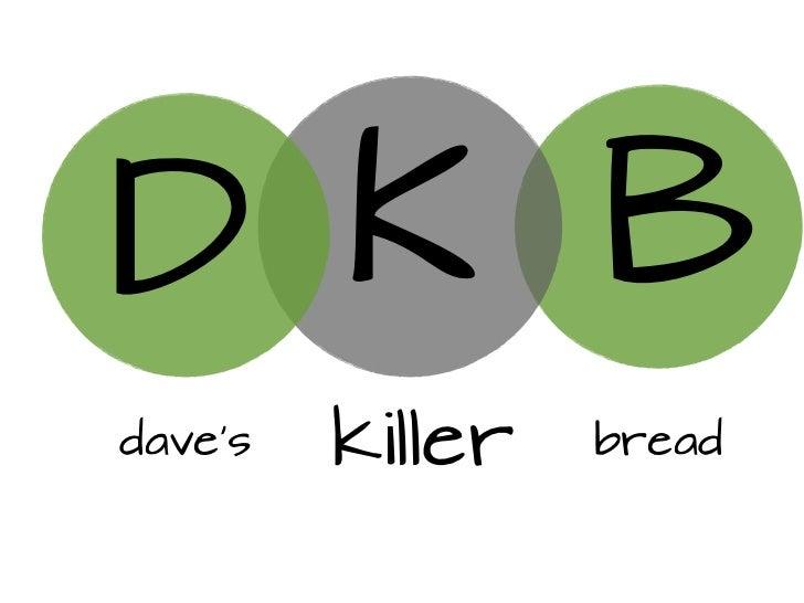 D K Bdave's   killer   bread