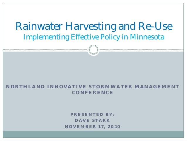 Rainwater Harvesting and Re-Use    Implementing Effective Policy in MinnesotaNORTHLAND INNOVATIVE STORMWATER MANAGEMENT   ...