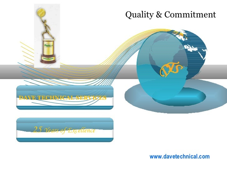 DAVE TECHNICAL SERVICES 25  Years of Excellence DTS Quality & Commitment www.davetechnical.com