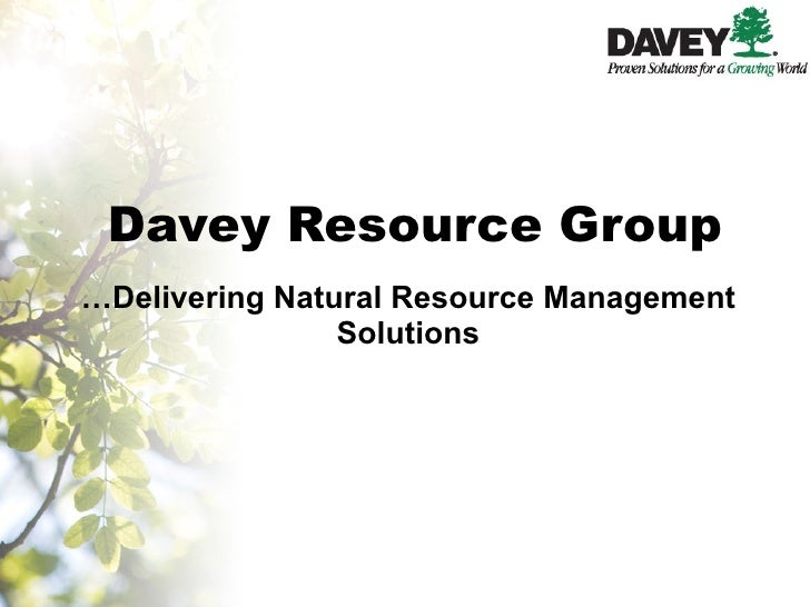 Davey Resource Group … Delivering Natural Resource Management Solutions