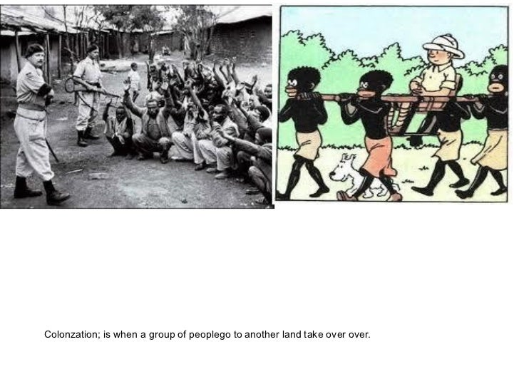 Colonzation; is when a group of peoplego to another land take over over.