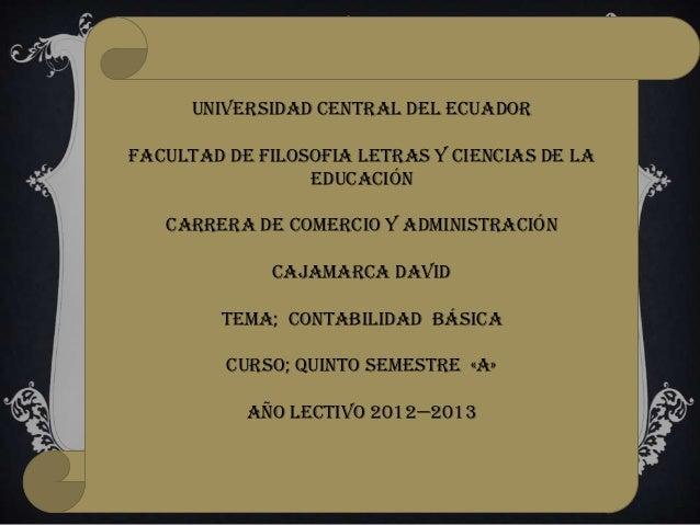 UNIVERSIDAD CENTRAL DEL ECUADORFACULTAD DE FILOSOFIA LETRAS Y CIENCIAS DE LA                 EDUCACIÓN   CARRERA DE COMERC...