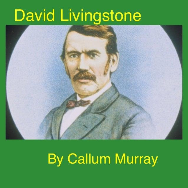 David Livingstone    By Callum Murray