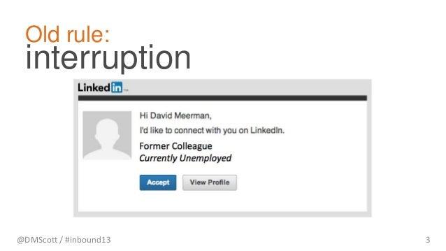 @DMScott / #inbound13 3 interruption Old rule: