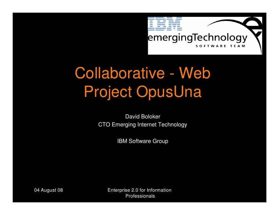 Collaborative - Web                 Project OpusUna                           David Boloker                   CTO Emerging...