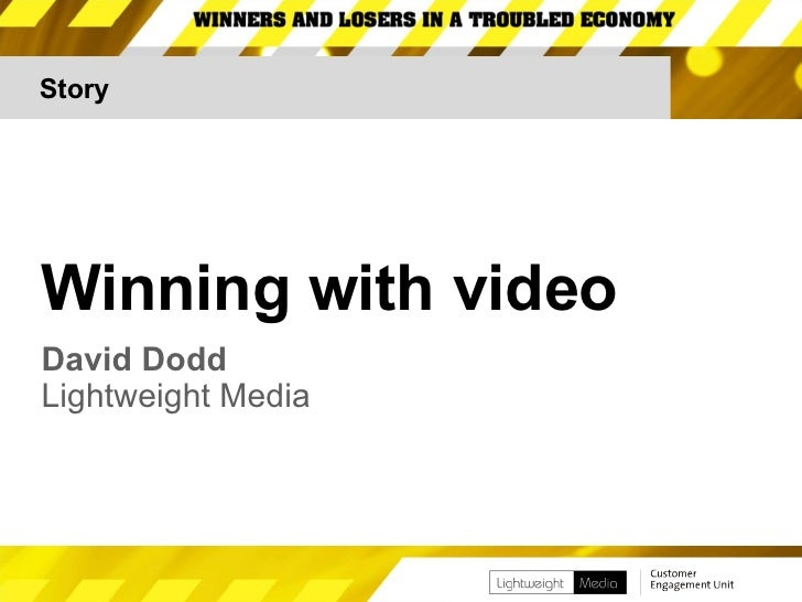 Story Winning with video David Dodd Lightweight Media