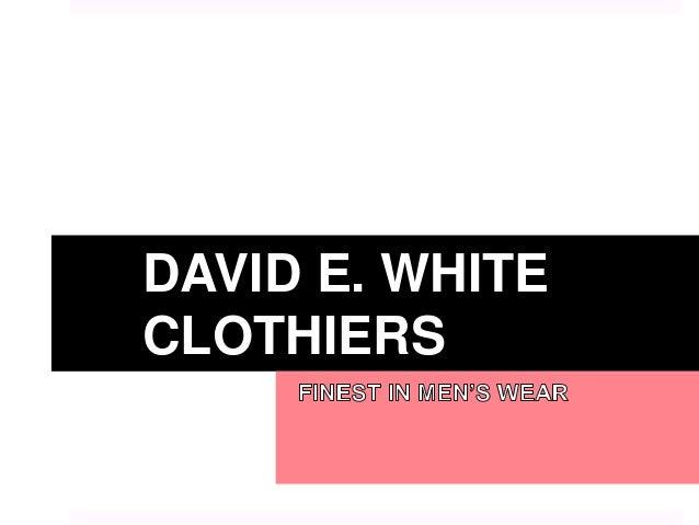 DAVID E. WHITE CLOTHIERS