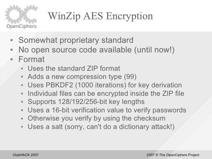 WinZip AES Encryption       Somewhat proprietary standard      No open source code available (until now!)      Format  ...