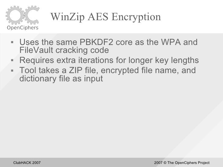 WinZip AES Encryption       Uses the same PBKDF2 core as the WPA and       FileVault cracking code      Requires extra i...