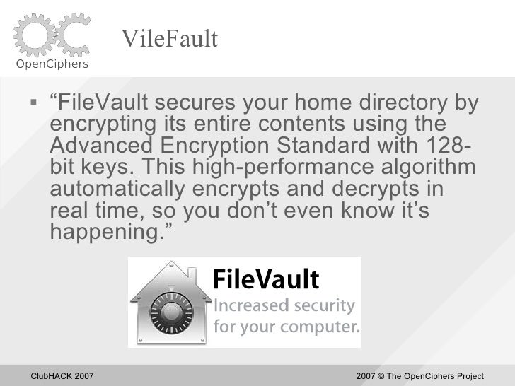 """VileFault     """"FileVault secures your home directory by     encrypting its entire contents using the     Advanced Encrypt..."""