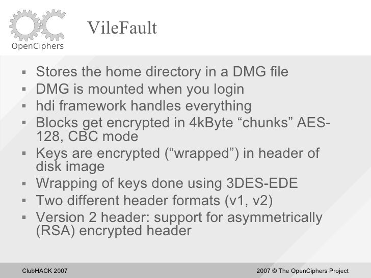 VileFault     Stores the home directory in a DMG file    DMG is mounted when you login    hdi framework handles everyth...