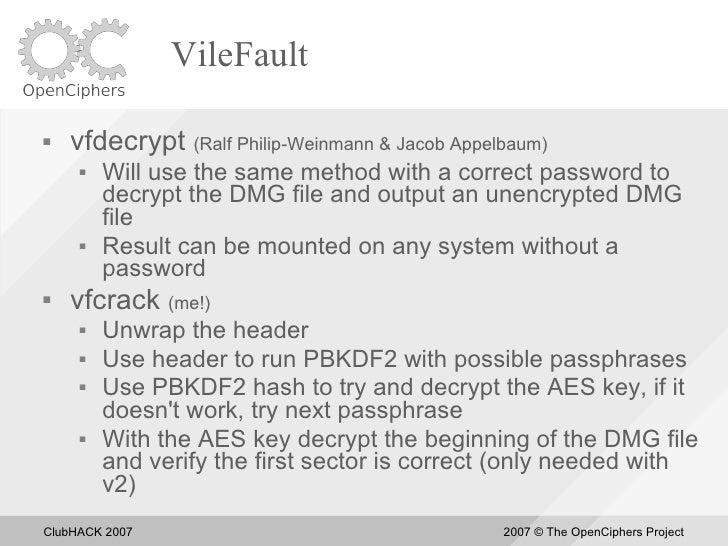 VileFault     vfdecrypt (Ralf Philip-Weinmann & Jacob Appelbaum)         Will use the same method with a correct passwor...