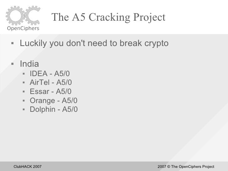 The A5 Cracking Project       Luckily you don't need to break crypto       India            IDEA - A5/0            Air...