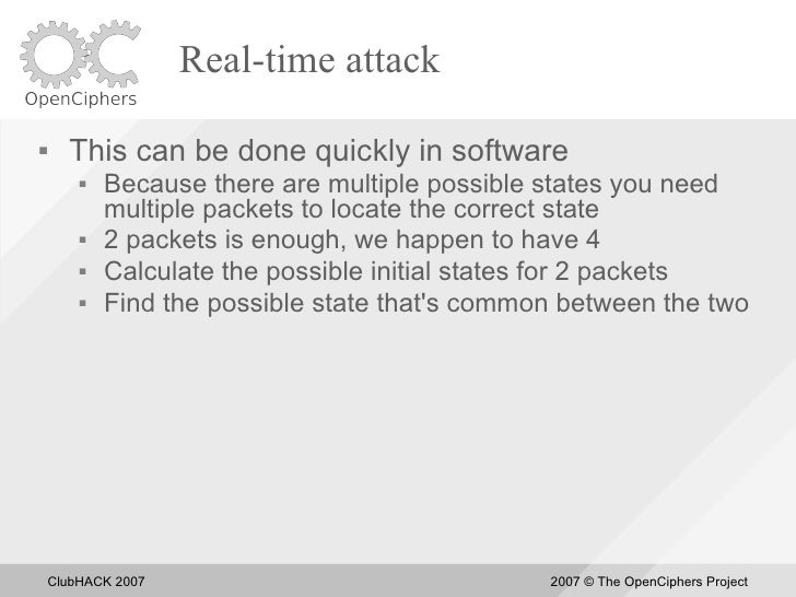 Real-time attack       This can be done quickly in software            Because there are multiple possible states you ne...