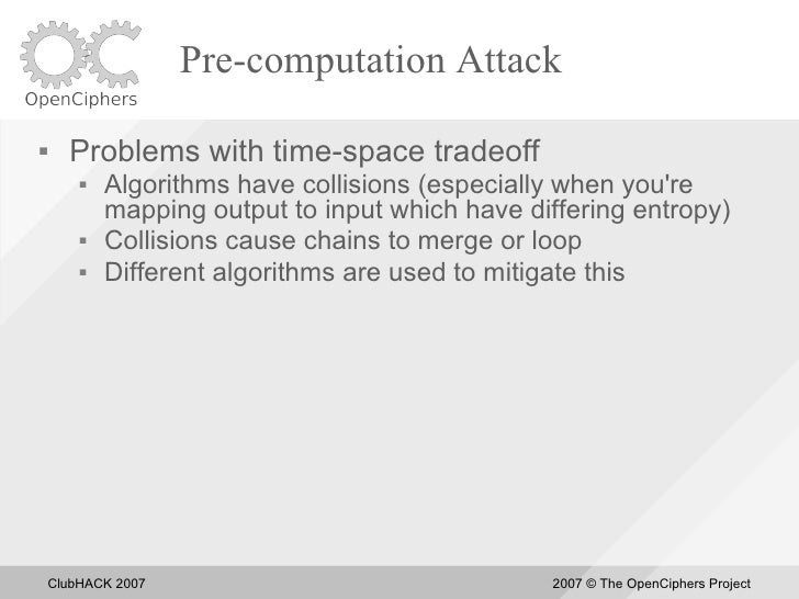 Pre-computation Attack       Problems with time-space tradeoff            Algorithms have collisions (especially when yo...