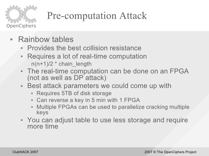 Pre-computation Attack       Rainbow tables            Provides the best collision resistance            Requires a lot...