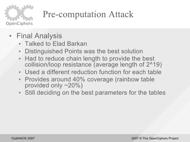Pre-computation Attack       Final Analysis            Talked to Elad Barkan            Distinguished Points was the be...
