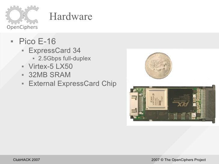 Hardware       Pico E-16            ExpressCard 34                 2.5Gbps full-duplex            Virtex-5 LX50       ...
