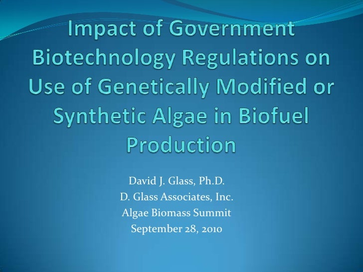 Impact of Government Biotechnology Regulations on Use of Genetically Modified or Synthetic Algae in Biofuel Production<br ...