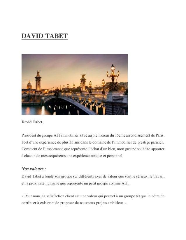 DAVID TABET David Tabet, Président du groupe AIT immobilier situé au plein cœur du 16eme arrondissement de Paris. Fort d'u...